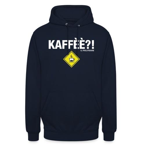 KAFFÈÈ?! by Il Proliferare - Felpa con cappuccio unisex