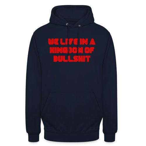 We live in a kingdom of bullshit #mrrobot - Unisex Hoodie