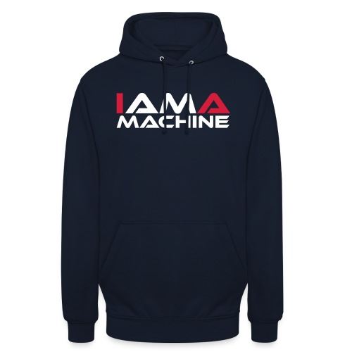 I am a Machine - Unisex Hoodie