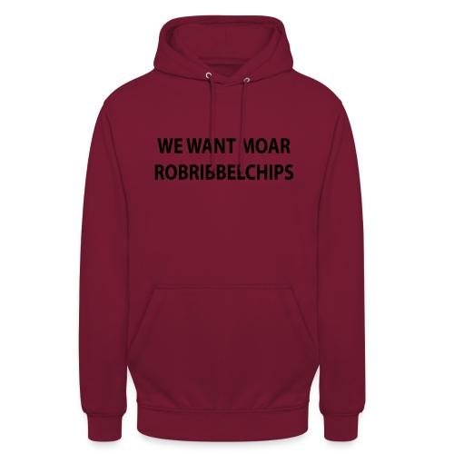 We want Moar RobRibbelchips T-Shirt (Male) - Unisex Hoodie