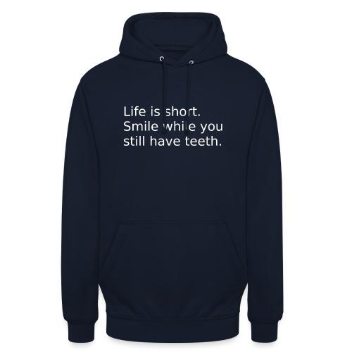 Das Leben ist kurz. Lächle. - Unisex Hoodie