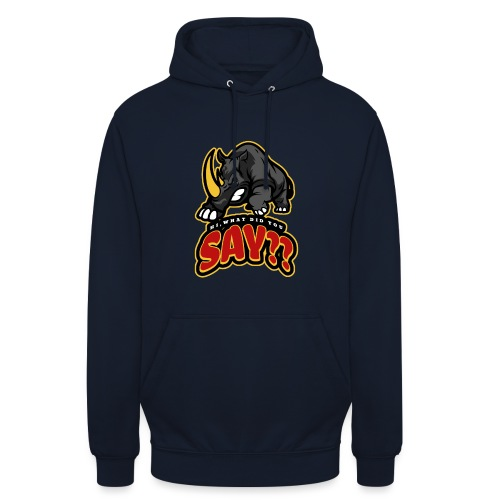 What did you say? grappige t-shirt /boze neushoorn - Hoodie unisex