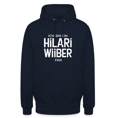 Ich bin ein Hilari Wiiber Fan! - Unisex Hoodie
