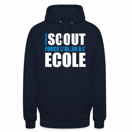 Né pour être scout, forcé d'aller à l'école - Sweat-shirt à capuche unisexe