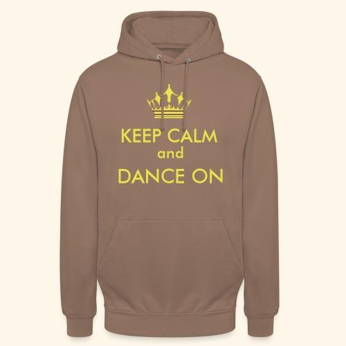 Keep calm and dance on - Unisex Hoodie