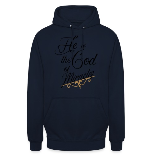 He is the God of miracles - Sweat-shirt à capuche unisexe