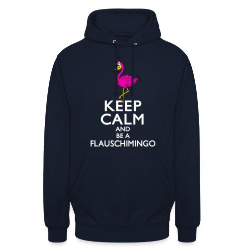 Keep calm and be a Flauschimingo - Unisex Hoodie