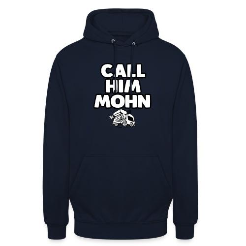 CallHimMohn - Unisex Hoodie