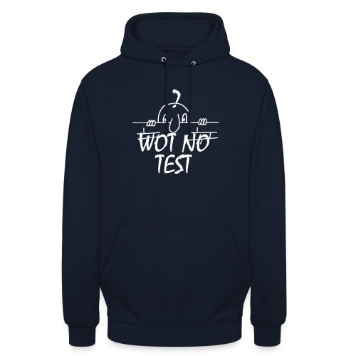 WOT NO TEST - Unisex Hoodie
