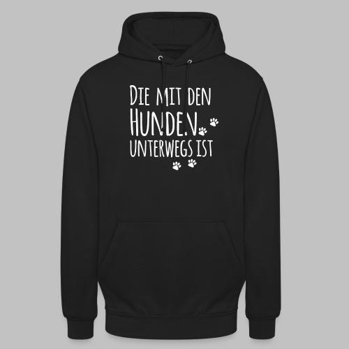 DIE MIT DEN HUNDEN UNTERWEGS IST - Hundepfoten - Unisex Hoodie