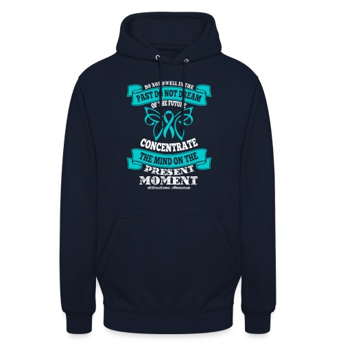 Do Not Dwell in the Past Scleroderma Awareness - Unisex Hoodie