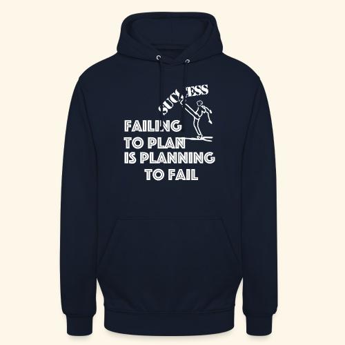 Designed T-Shirt failing to plan brings to fail - Felpa con cappuccio unisex