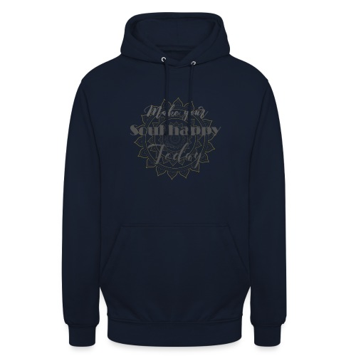 Make your soul happy today - grey mandala - Unisex Hoodie
