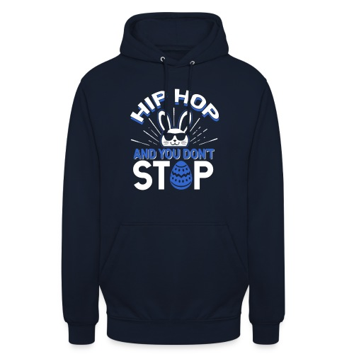 Hip Hop and You Don t Stop - Ostern - Unisex Hoodie