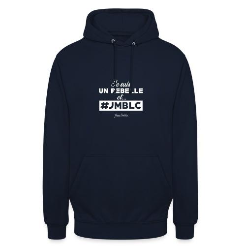 Je suis Rebelle et ... - Sweat-shirt à capuche unisexe