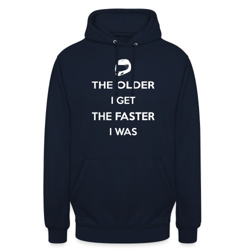 The Older I Get The Faster I Was - Unisex Hoodie