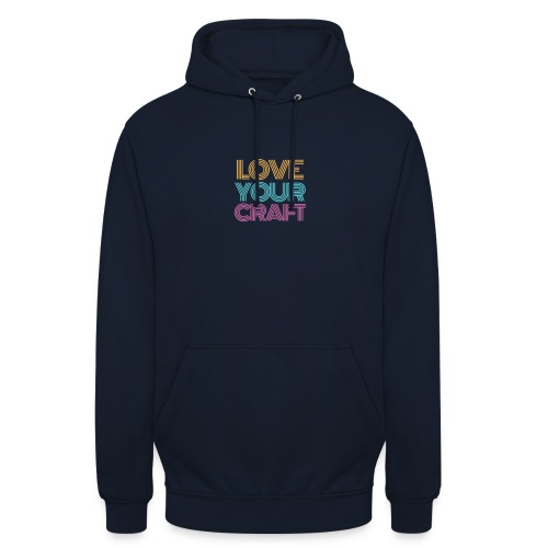 Love your craft - Felpa con cappuccio unisex
