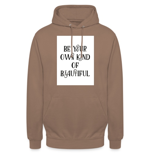 Be your own kind of beautiful - Unisex Hoodie