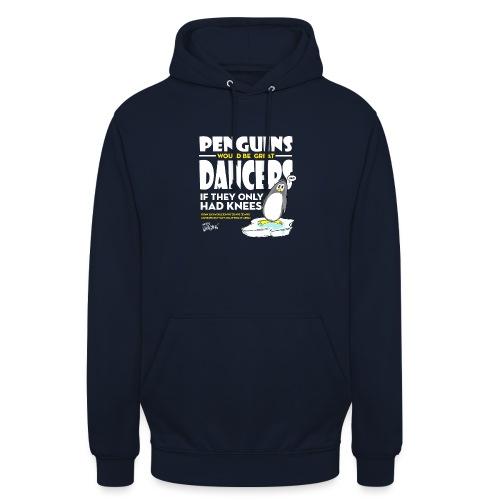 Penguins would be great dancers - Luvtröja unisex