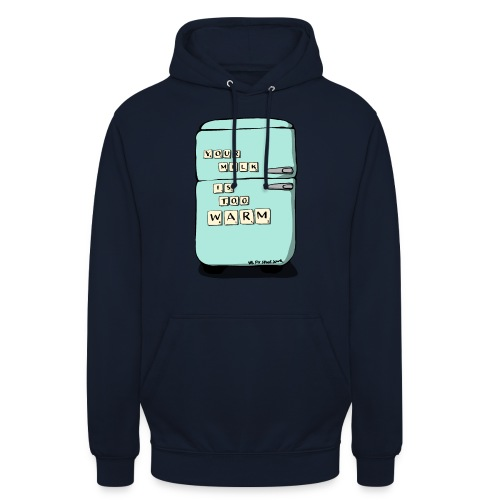Your Milk Is Too Warm - Unisex Hoodie
