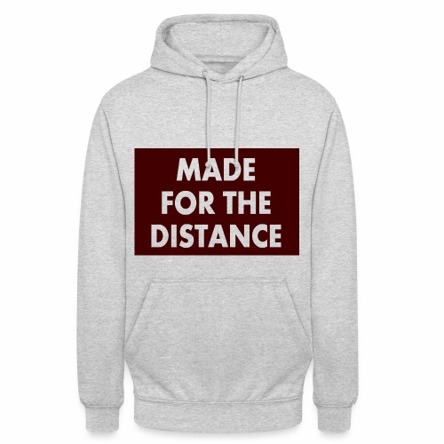 MADE FOR THE DISTANCE - Unisex Hoodie