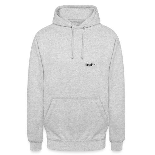 tired™ hoodie - Unisex Hoodie
