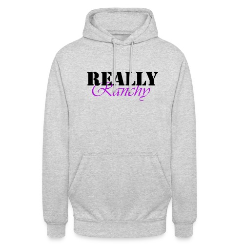 Really Ranchy - Unisex Hoodie