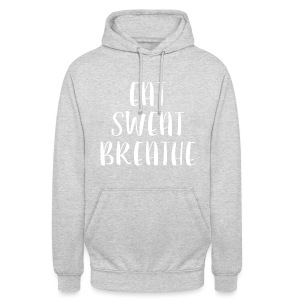 Eat Sweat Breathe - Unisex Hoodie