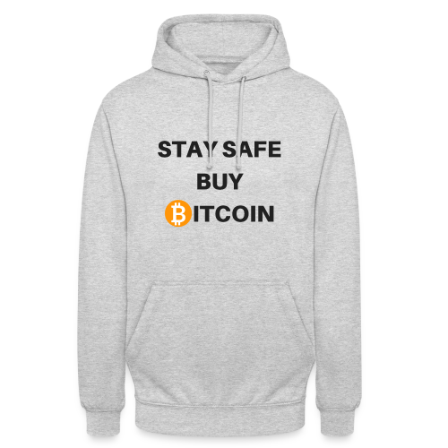 stay safe buy bitcoin - Unisex Hoodie
