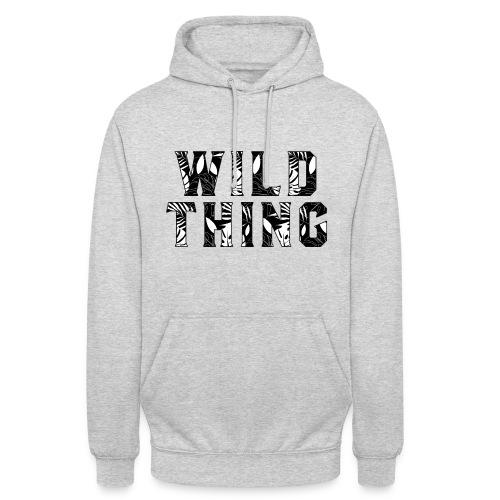 Wild Thing - Unisex Hoodie