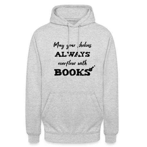 0040 Always full bookshelves | Bücherstapel - Unisex Hoodie