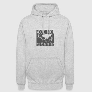 Kuh / Bauernhof: Moove, Bitch! You´re in the Hay. - Unisex Hoodie