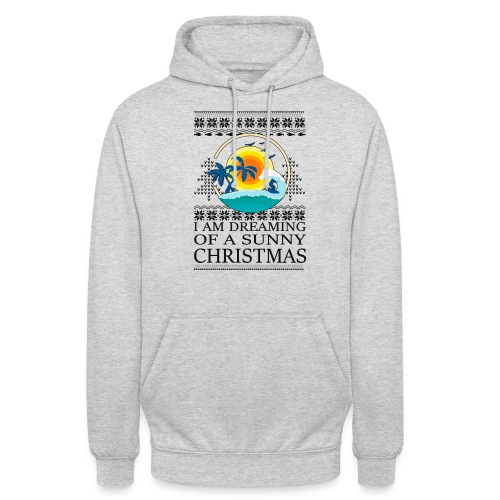 I am dreaming of a sunny Christmas - Hoodie unisex