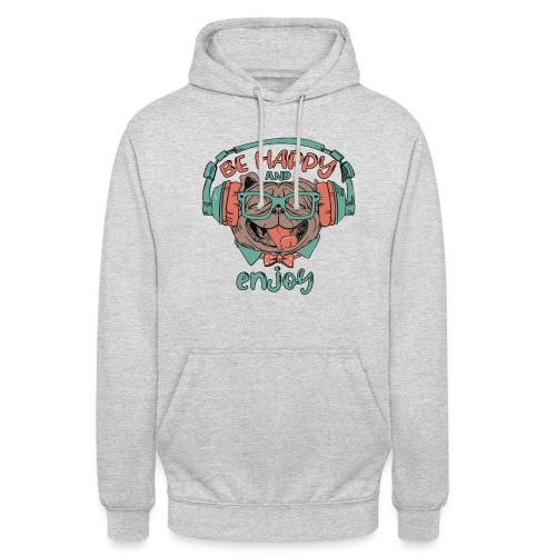 Be happy Mops and enjoy / Genießer Hunde Leben - Unisex Hoodie
