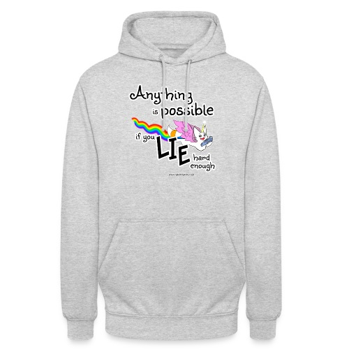 Anything Is Possible if you lie hard enough - Unisex Hoodie