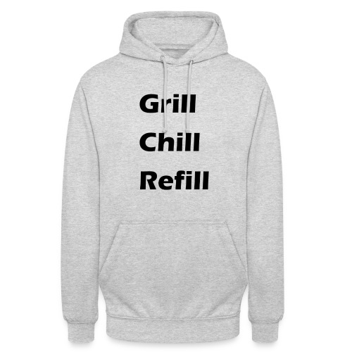 Grill Chill Refill Hoodie - Unisex Hoodie