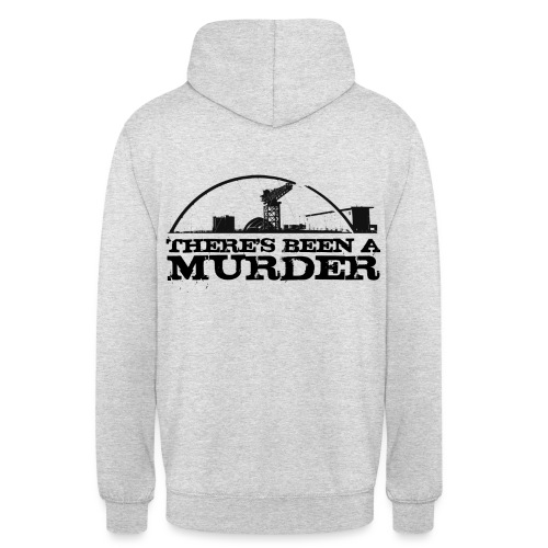 There s Been A Murder - Unisex Hoodie