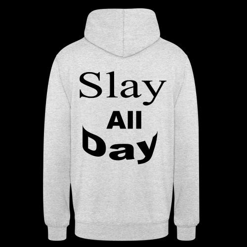 Slay All Day hoodie - Unisex Hoodie