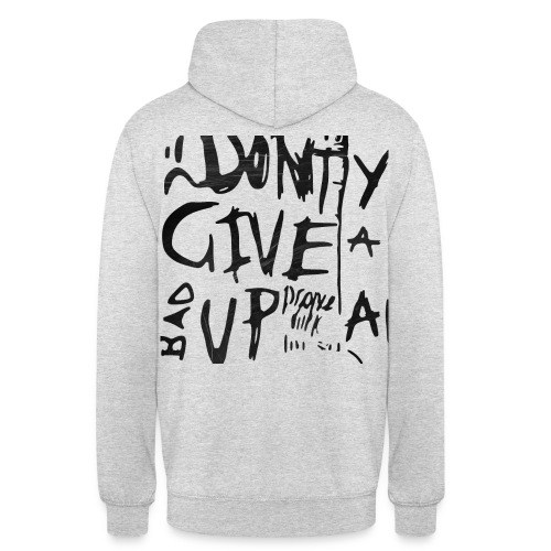 """DONT GIVE UP"" - Luvtröja unisex"