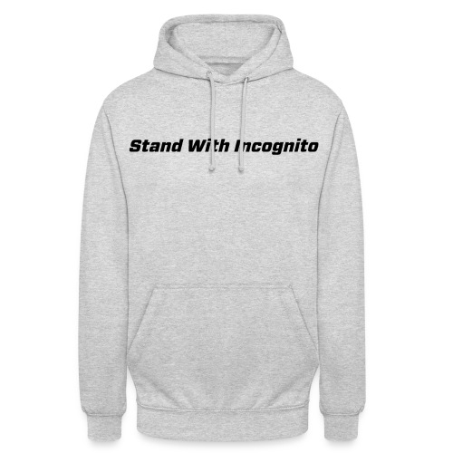 Stand With Incognito - Unisex Hoodie
