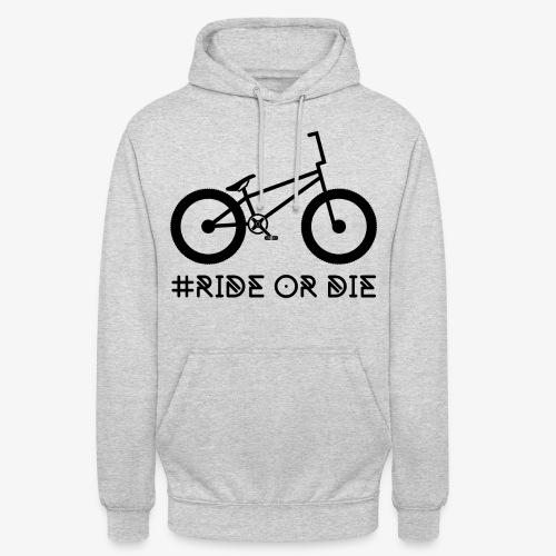 #RIDE OR DIE - Unisex Hoodie