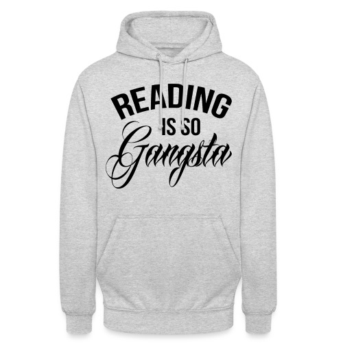 Reading is so Gangsta - Hoodie unisex