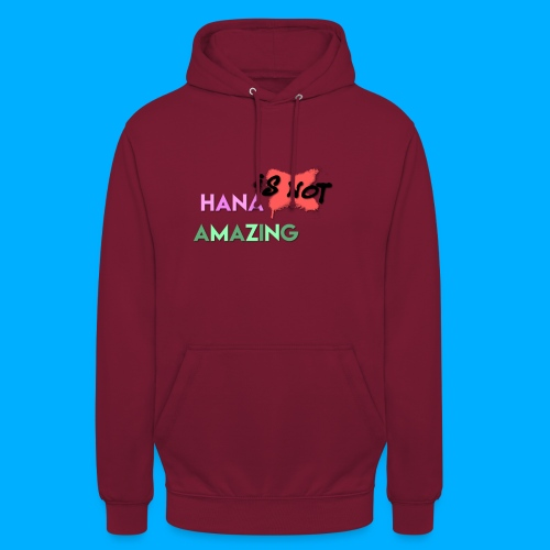 Hana Is Not Amazing T-Shirts - Unisex Hoodie