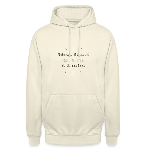 Attends Mickael - Sweat-shirt à capuche unisexe