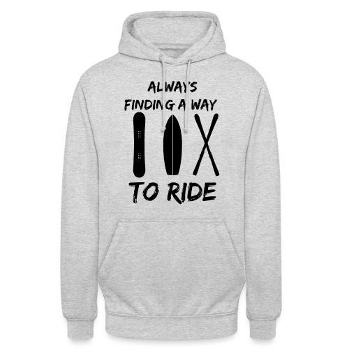 Always Finding a Way to Ride - Unisex Hoodie