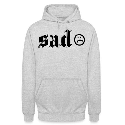 sad - Unisex Hoodie