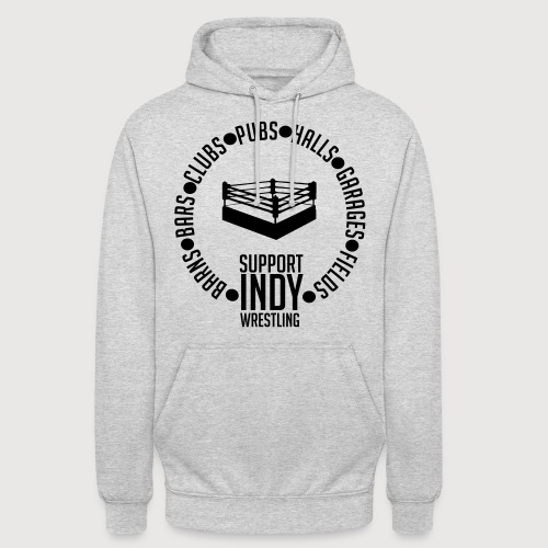 Support Indy Wrestling Anywhere - Unisex Hoodie