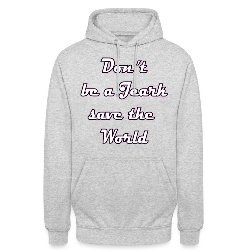 Save the World Jeark - Unisex Hoodie
