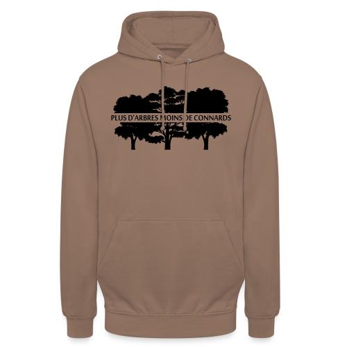 Plus d'Arbres Moins de Connards - Sweat-shirt à capuche unisexe