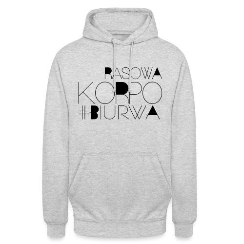 Rasowa Korpo Biurwa - Bluza z kapturem typu unisex